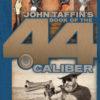 John Taffin's Book of the .44 Caliber